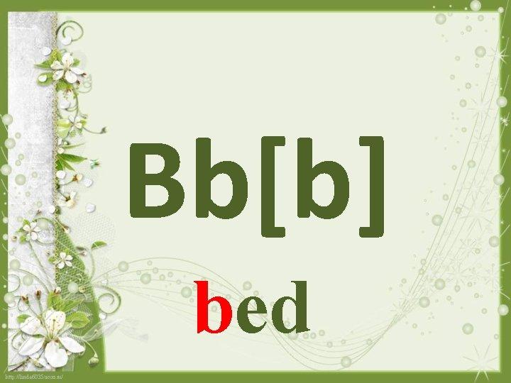 Bb[b] bed
