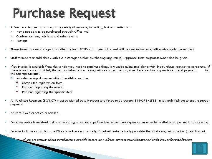 Purchase Request A Purchase Request is utilized for a variety of reasons, including, but