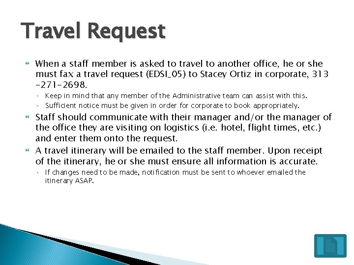 Travel Request When a staff member is asked to travel to another office, he