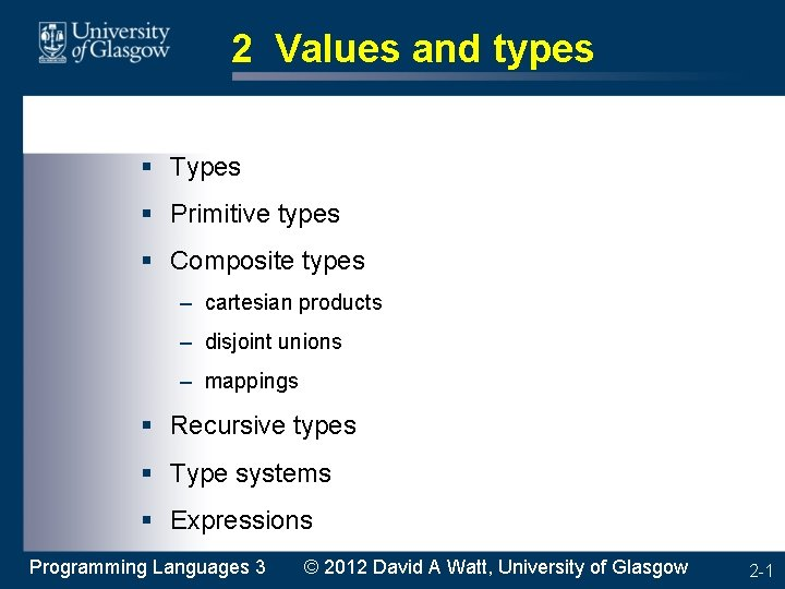 2 Values and types § Types § Primitive types § Composite types – cartesian