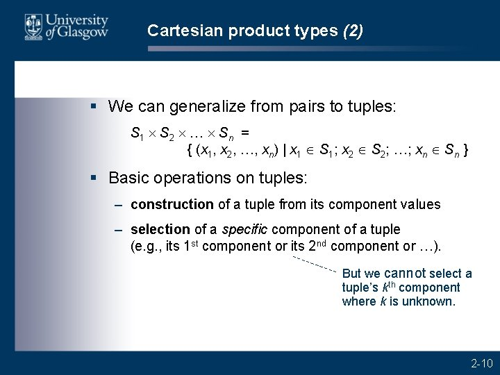 Cartesian product types (2) § We can generalize from pairs to tuples: S 1