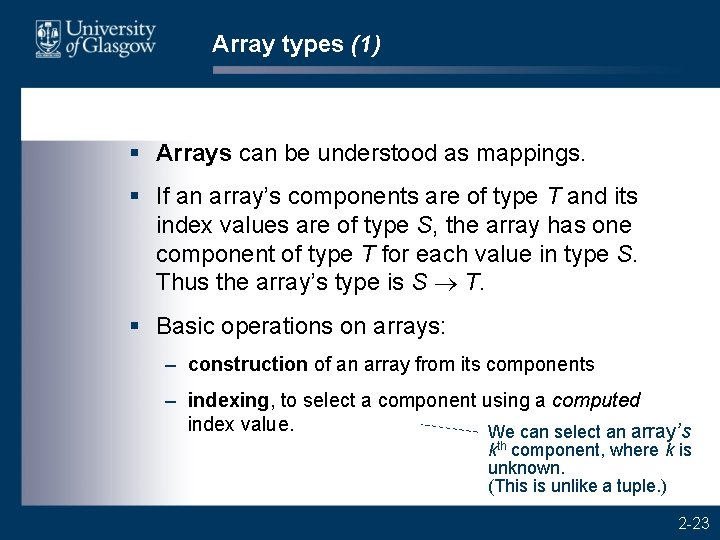 Array types (1) § Arrays can be understood as mappings. § If an array's