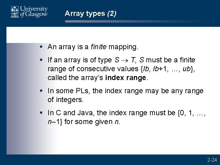 Array types (2) § An array is a finite mapping. § If an array