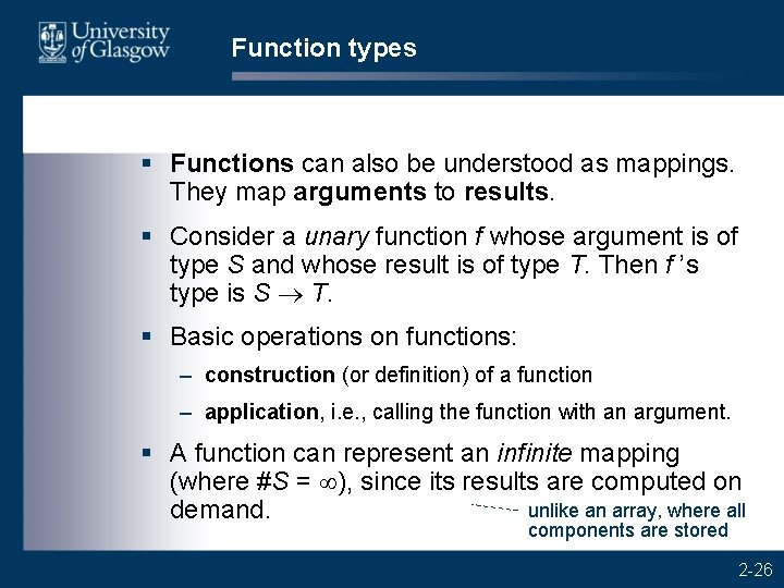 Function types § Functions can also be understood as mappings. They map arguments to
