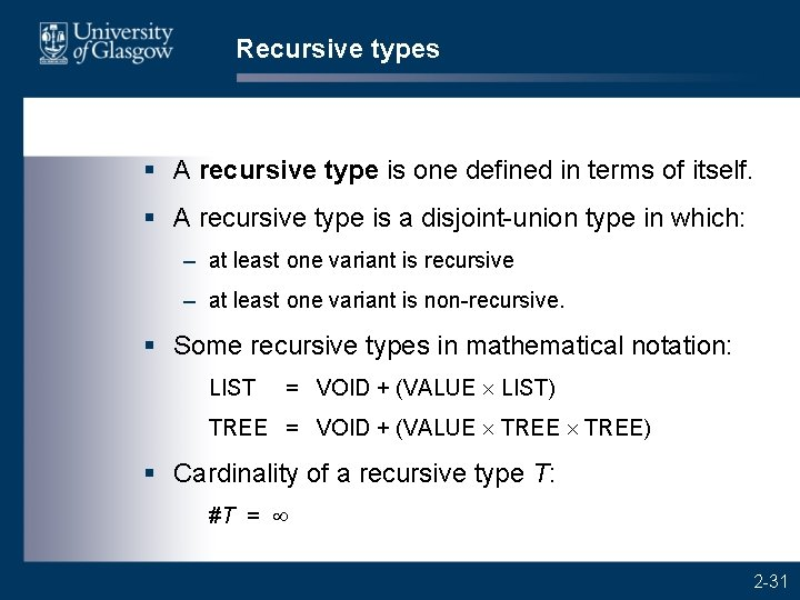 Recursive types § A recursive type is one defined in terms of itself. §