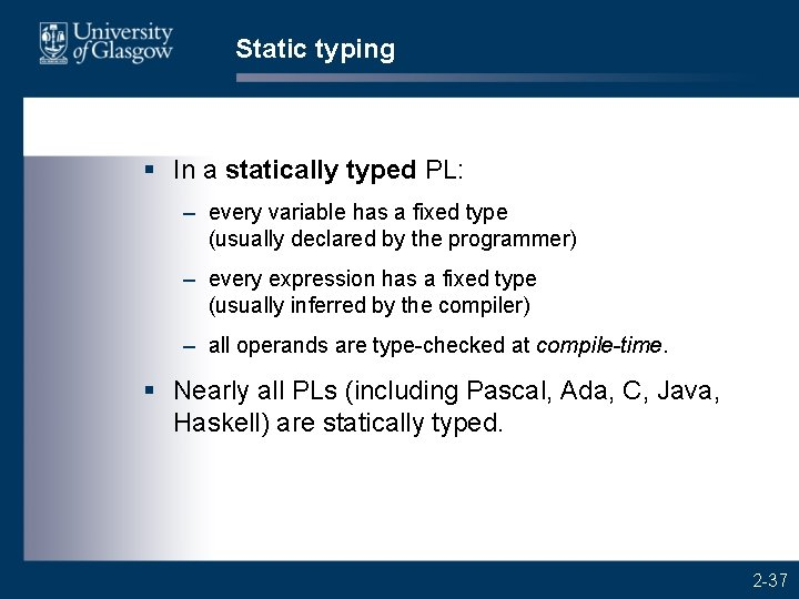Static typing § In a statically typed PL: – every variable has a fixed