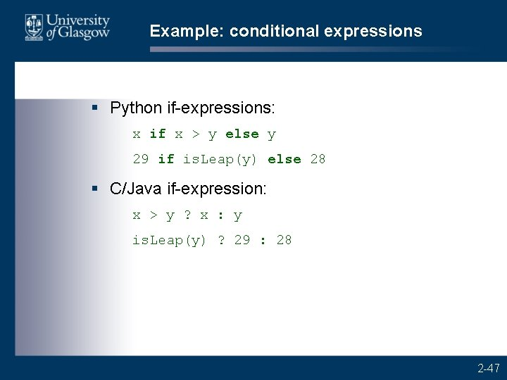 Example: conditional expressions § Python if-expressions: x if x > y else y 29