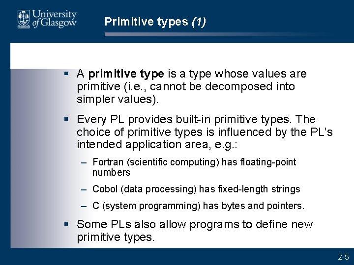 Primitive types (1) § A primitive type is a type whose values are primitive