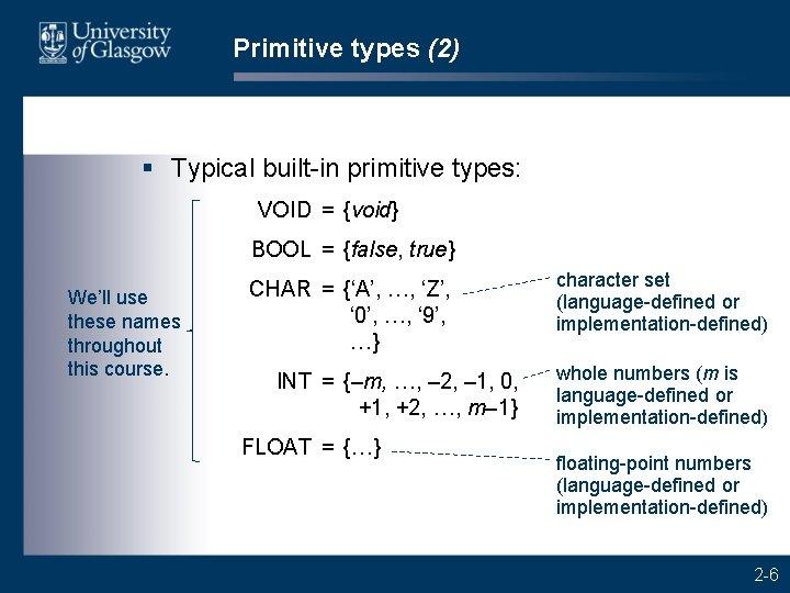 Primitive types (2) § Typical built-in primitive types: VOID = {void} BOOL = {false,