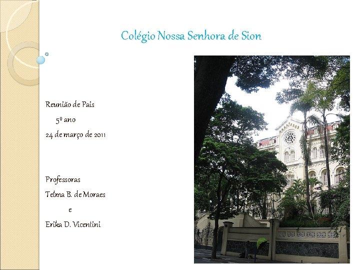 Colégio Nossa Senhora de Sion Reunião de Pais 5º ano 24 de março de