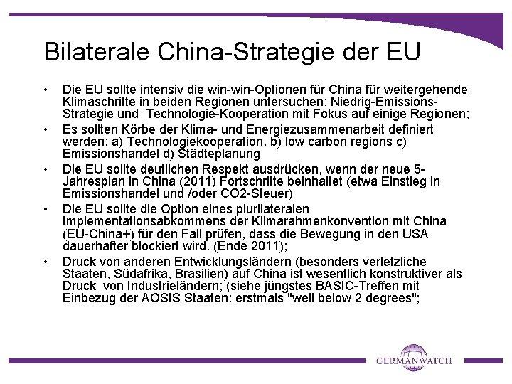 Bilaterale China-Strategie der EU • • • Die EU sollte intensiv die win-Optionen für