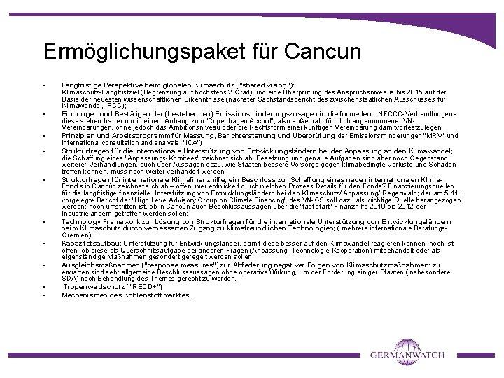 """Ermöglichungspaket für Cancun • • • Langfristige Perspektive beim globalen Klimaschutz (""""shared vision""""): Klimaschutz-Langfristziel"""