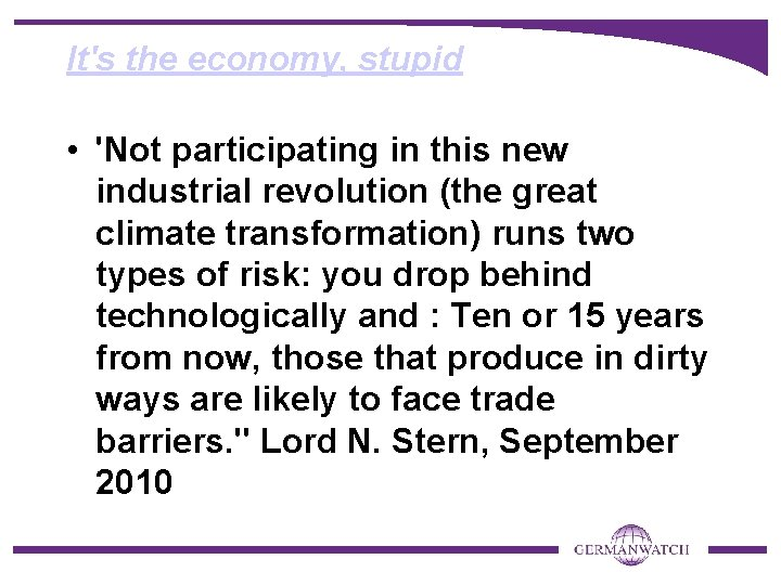 It's the economy, stupid • 'Not participating in this new industrial revolution (the great