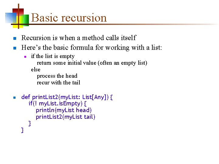 Basic recursion n n Recursion is when a method calls itself Here's the basic