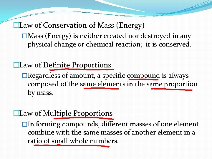 �Law of Conservation of Mass (Energy) �Mass (Energy) is neither created nor destroyed in