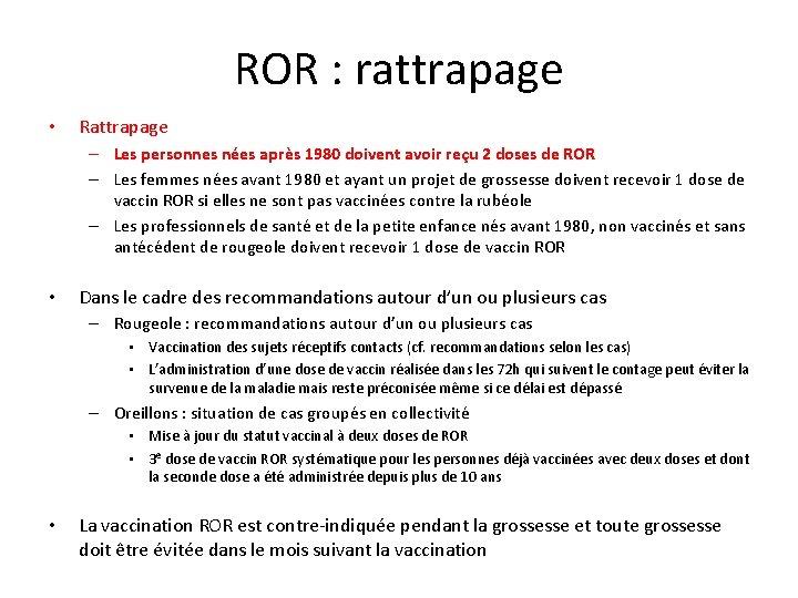 ROR : rattrapage • Rattrapage – Les personnes nées après 1980 doivent avoir reçu