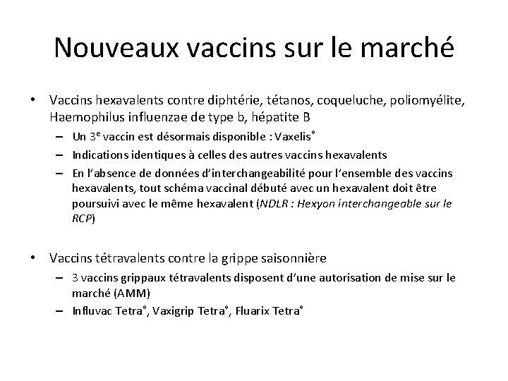 Nouveaux vaccins sur le marché • Vaccins hexavalents contre diphtérie, tétanos, coqueluche, poliomyélite, Haemophilus