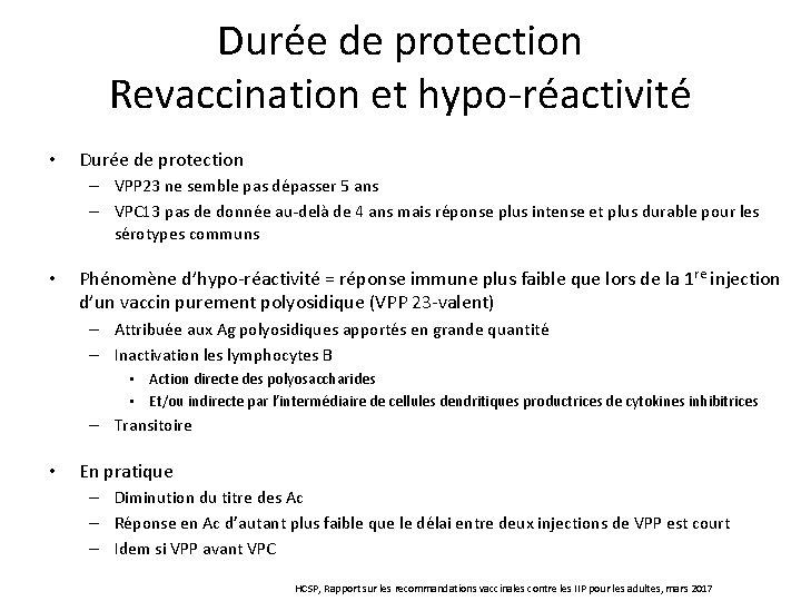 Durée de protection Revaccination et hypo-réactivité • Durée de protection – VPP 23 ne