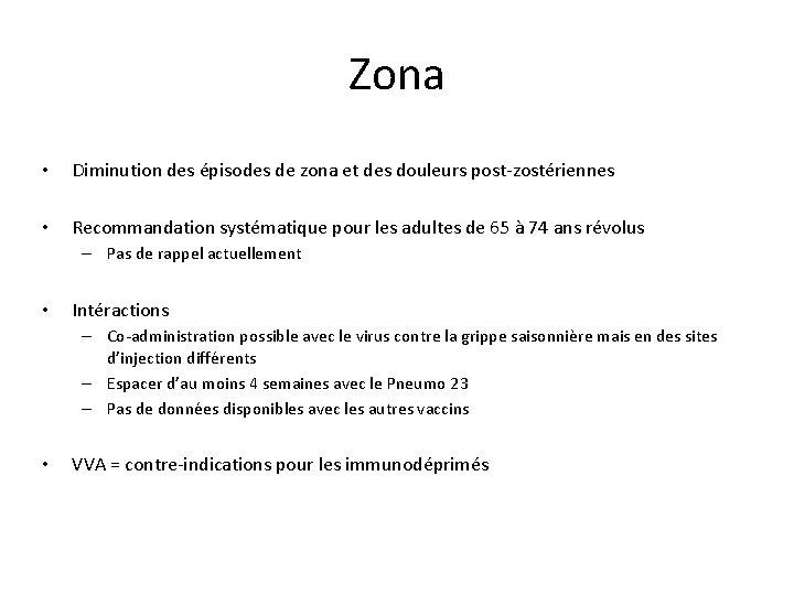 Zona • Diminution des épisodes de zona et des douleurs post-zostériennes • Recommandation systématique
