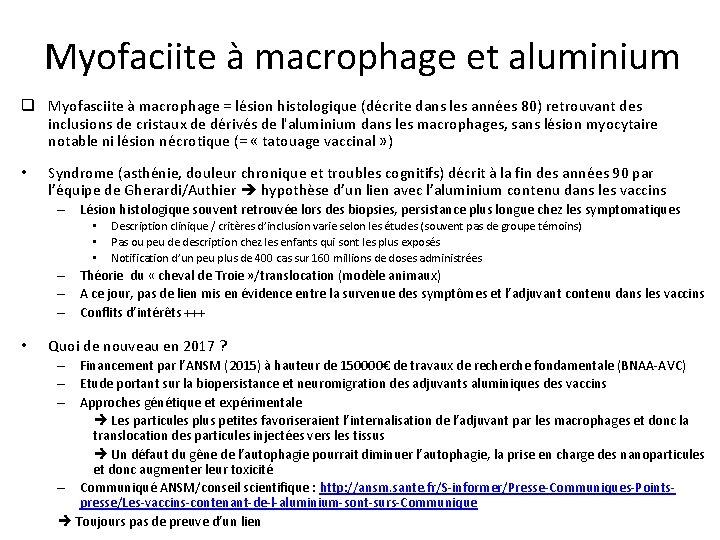 Myofaciite à macrophage et aluminium q Myofasciite à macrophage = lésion histologique (décrite dans