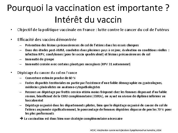 Pourquoi la vaccination est importante ? Intérêt du vaccin • Objectif de la politique