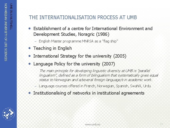 UMB IN A NUTSHELL NORWEGIAN UNIVERSITY OF LIFE SCIENCES THE INTERNATIONALISATION PROCESS AT UMB