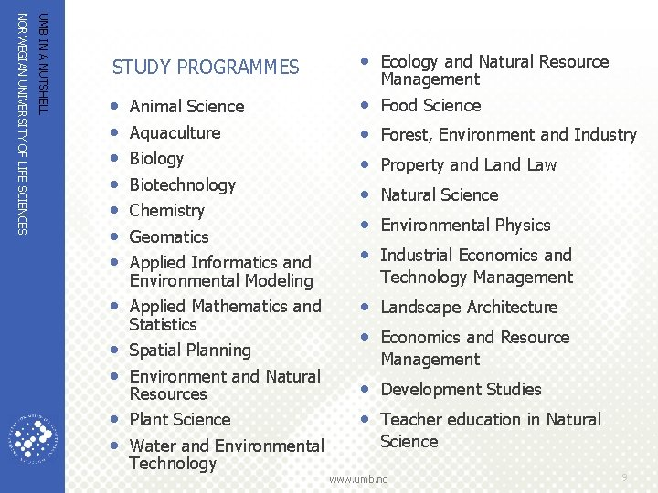 UMB IN A NUTSHELL NORWEGIAN UNIVERSITY OF LIFE SCIENCES STUDY PROGRAMMES • Ecology and