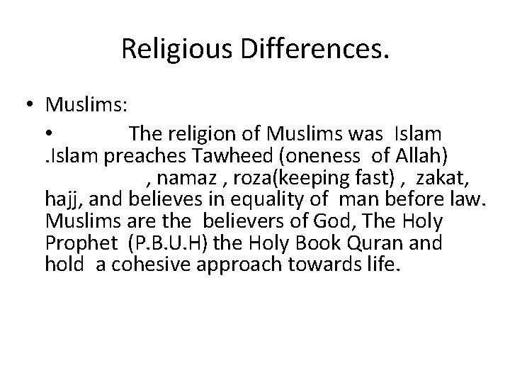 Religious Differences. • Muslims: • The religion of Muslims was Islam preaches Tawheed (oneness