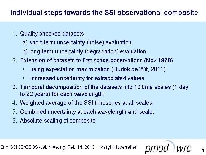 Individual steps towards the SSI observational composite 1. Quality checked datasets a) short-term uncertainty