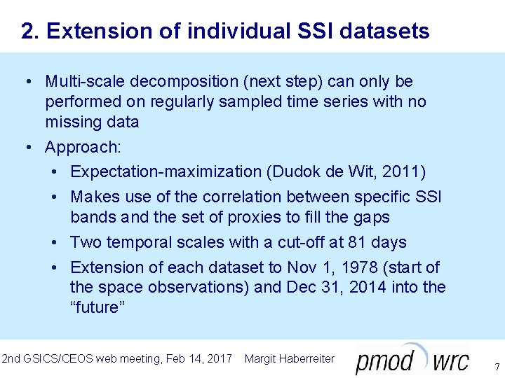 2. Extension of individual SSI datasets • Multi-scale decomposition (next step) can only be