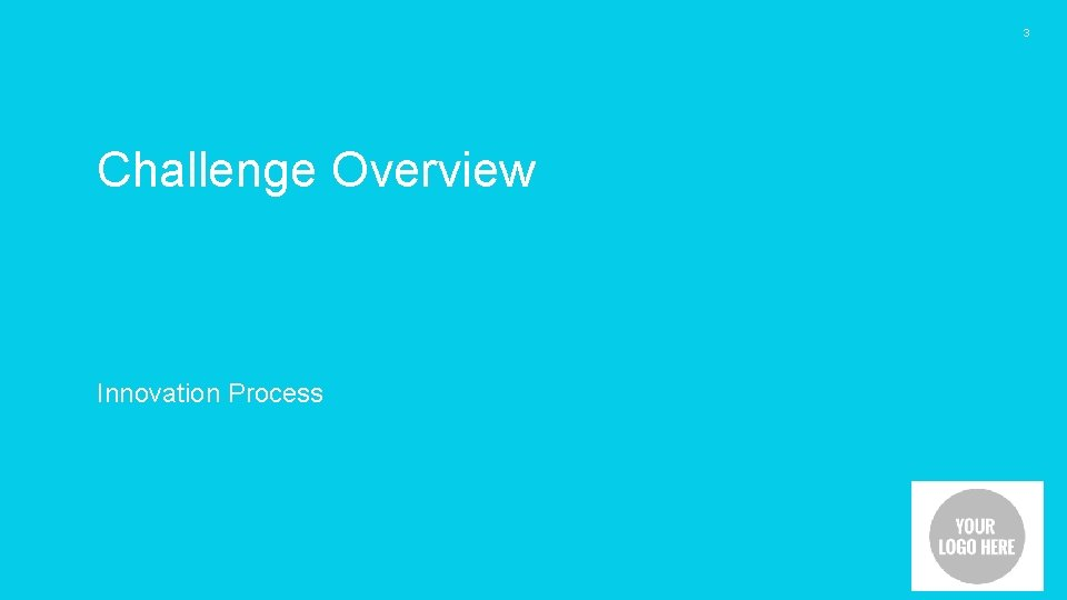 3 Challenge Overview Innovation Process