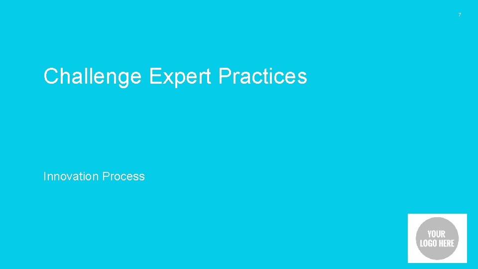 7 Challenge Expert Practices Innovation Process