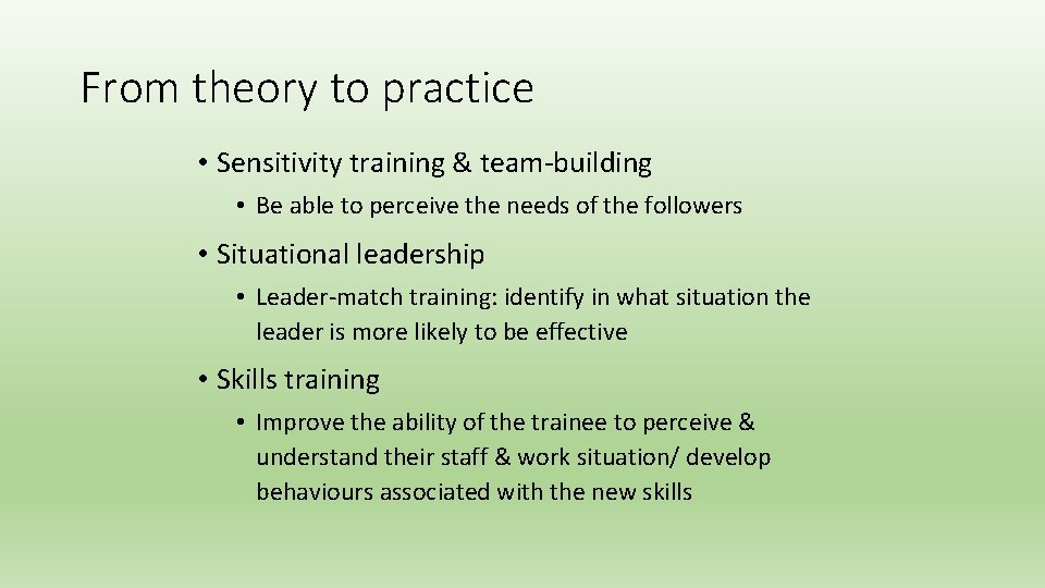 From theory to practice • Sensitivity training & team-building • Be able to perceive