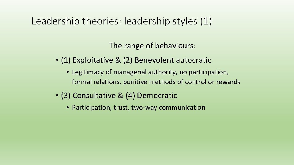 Leadership theories: leadership styles (1) The range of behaviours: • (1) Exploitative & (2)