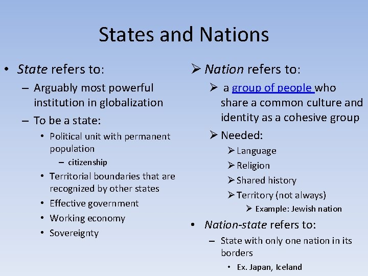 States and Nations • State refers to: – Arguably most powerful institution in globalization