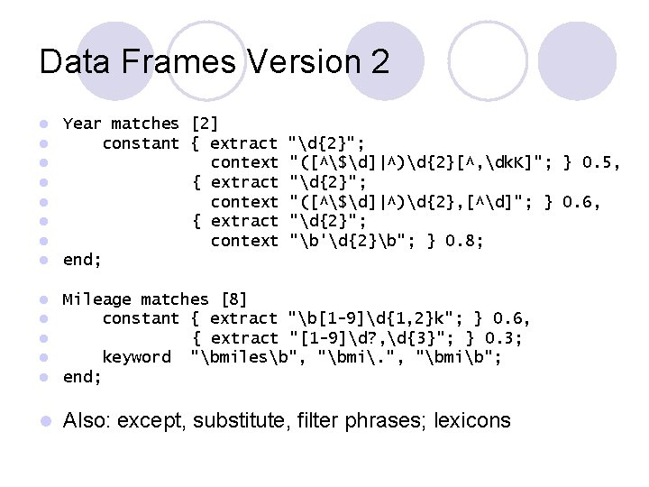 Data Frames Version 2 l l l l Year matches [2] constant { extract