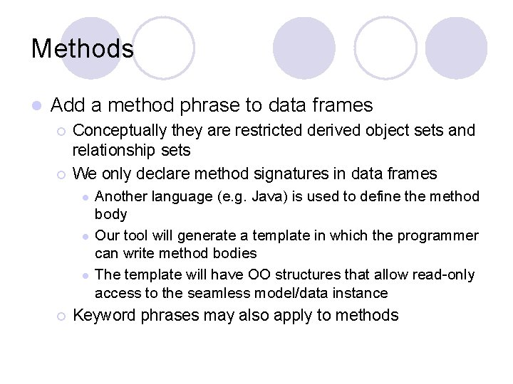 Methods l Add a method phrase to data frames ¡ ¡ Conceptually they are