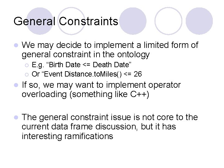General Constraints l We may decide to implement a limited form of general constraint