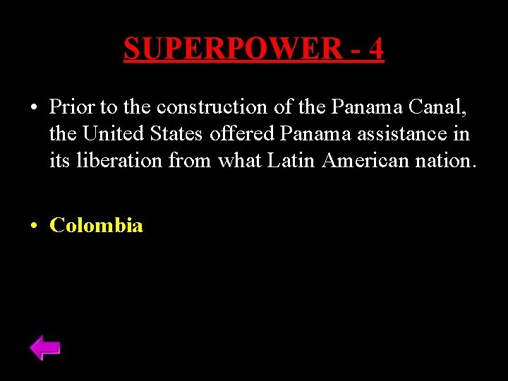 SUPERPOWER - 4 • Prior to the construction of the Panama Canal, the United