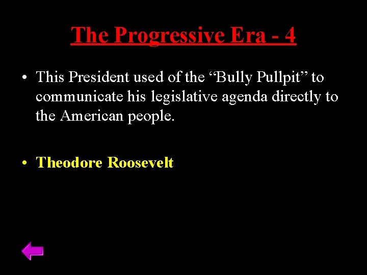 """The Progressive Era - 4 • This President used of the """"Bully Pullpit"""" to"""
