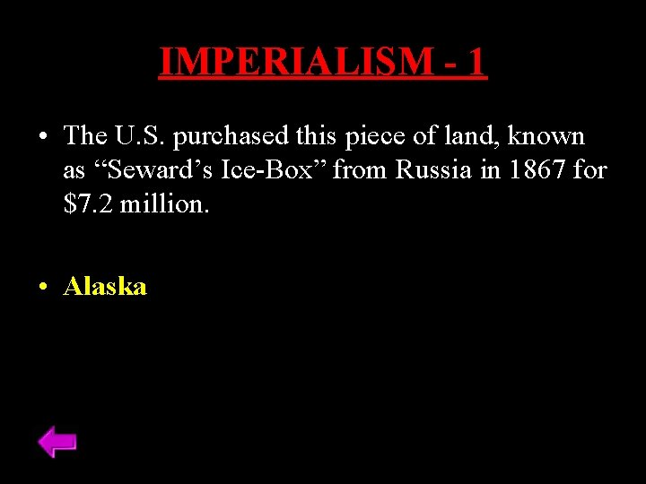 IMPERIALISM - 1 • The U. S. purchased this piece of land, known as
