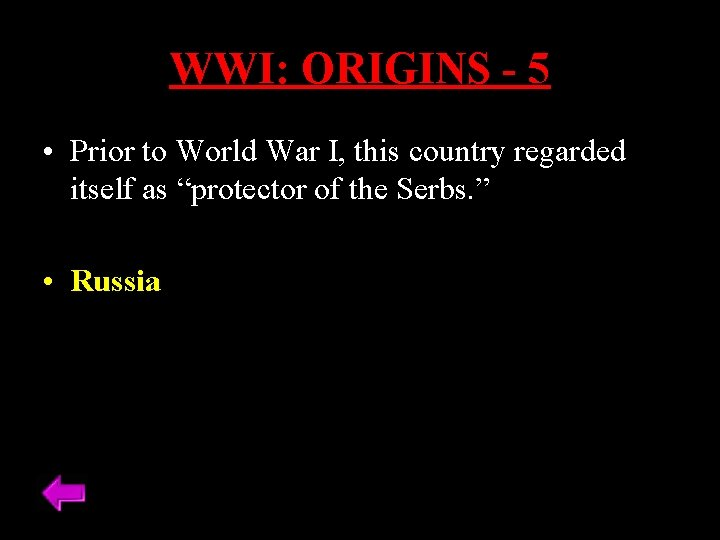 WWI: ORIGINS - 5 • Prior to World War I, this country regarded itself