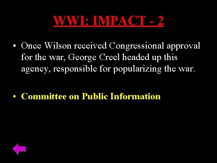 WWI: IMPACT - 2 • Once Wilson received Congressional approval for the war, George