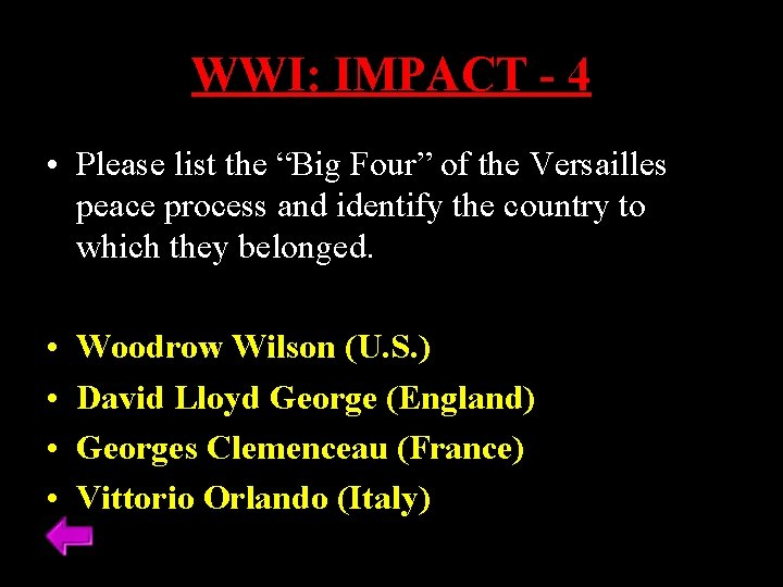 """WWI: IMPACT - 4 • Please list the """"Big Four"""" of the Versailles peace"""
