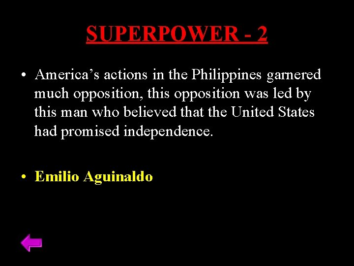 SUPERPOWER - 2 • America's actions in the Philippines garnered much opposition, this opposition