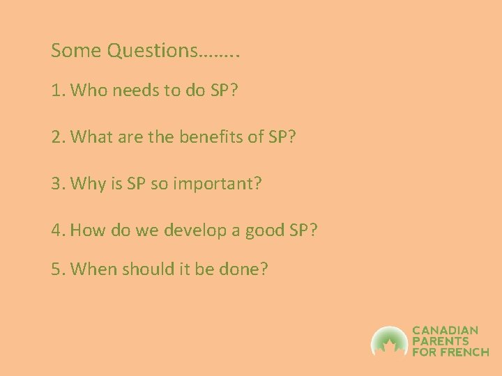 Some Questions……. . 1. Who needs to do SP? 2. What are the benefits