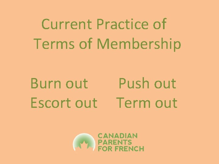 Current Practice of Terms of Membership Burn out Escort out Push out Term out
