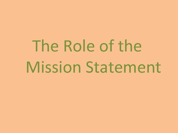 The Role of the Mission Statement
