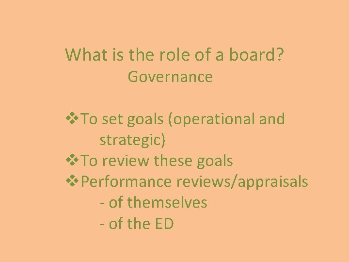 What is the role of a board? Governance v. To set goals (operational and
