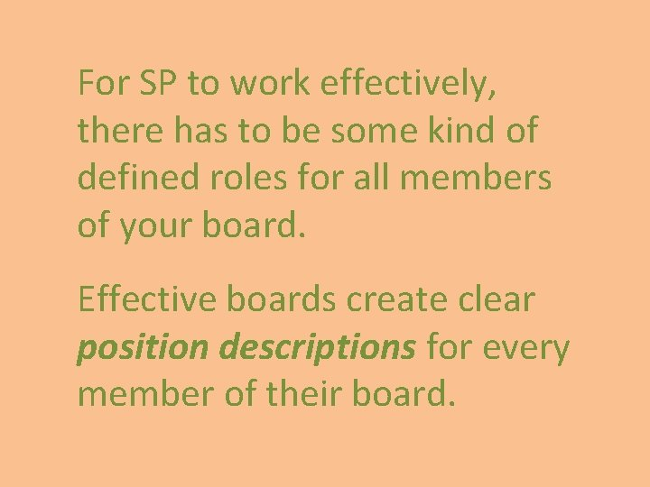 For SP to work effectively, there has to be some kind of defined roles